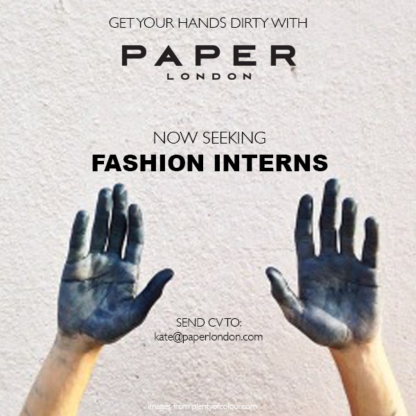 PAPER London is seeking interns! Have you got what it takes? If so, please send your CV to recruitment@paperlondon.com