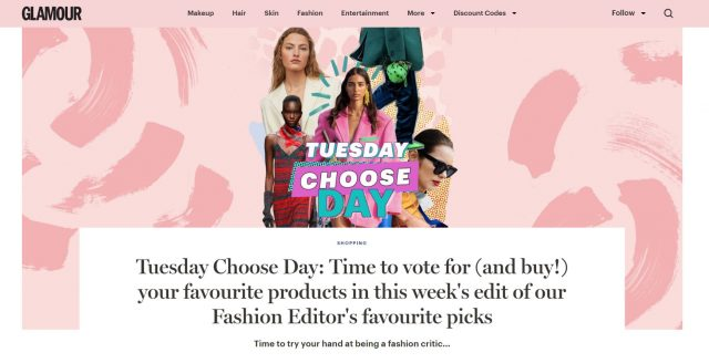 PAPER Featured in GLAMOUR UK : 'Tuesday Choose Day: Time to vote for (and buy!) your favourite products in this week's edit of our Fashion Editor's favourite picks' By Charlie Teather